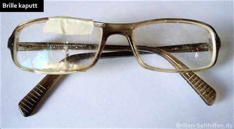 Brille Selber Reparieren by Brille Kaputt Was