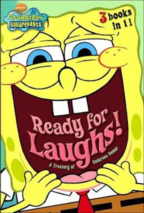 spongebob squarepants ready for laughs a treasury of undersea humor spongebob squarepants