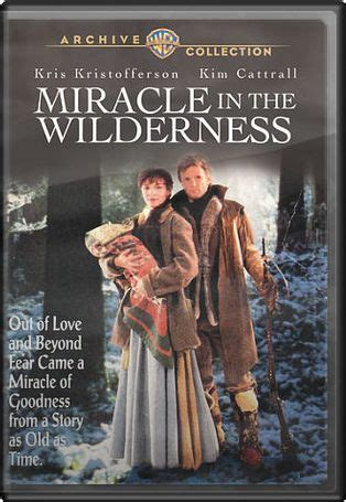 Miracle In The Wilderness Free Miracle In The Wilderness Dvd R 1991 Starring Kris Kristofferson Cattrall Directed By