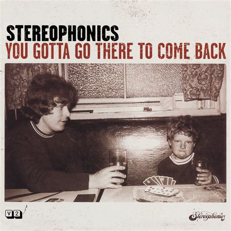 love comes back to you free mp3 download you gotta go there to come back by stereophonics on mp3