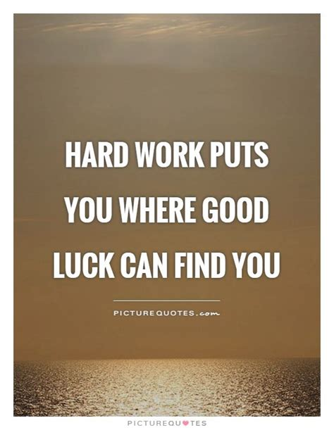 hard work puts   good luck  find  picture