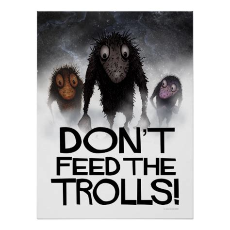 Don T Feed The Trolls Meme - don t feed the trolls funny internet meme poster zazzle