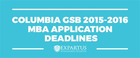 Mba Application Deadline Columbia by Columbia Gsb 2015 2016 Mba Application Deadlines