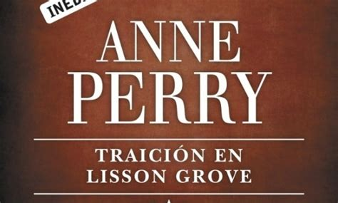 traicion en lisson grove traici 243 n en lisson grove la nueva novela de anne perry area libros
