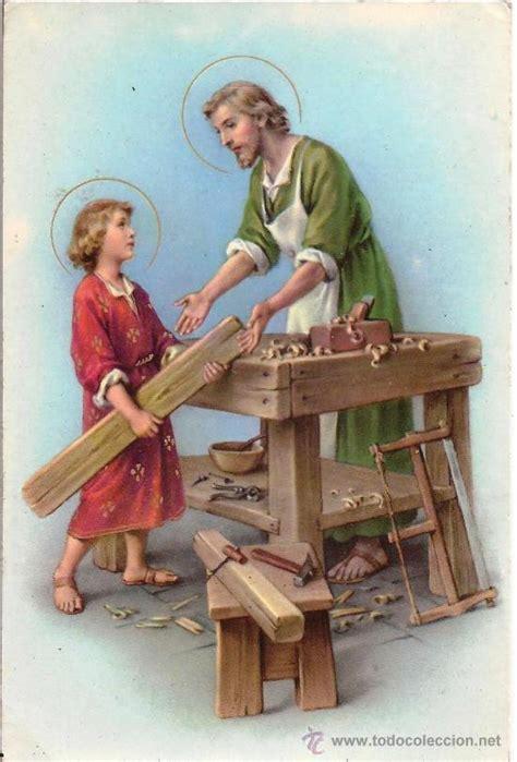 imagenes de jesucristo trabajando imagenes de san jose