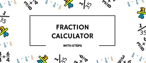 calculator with steps free online fraction calculator no download
