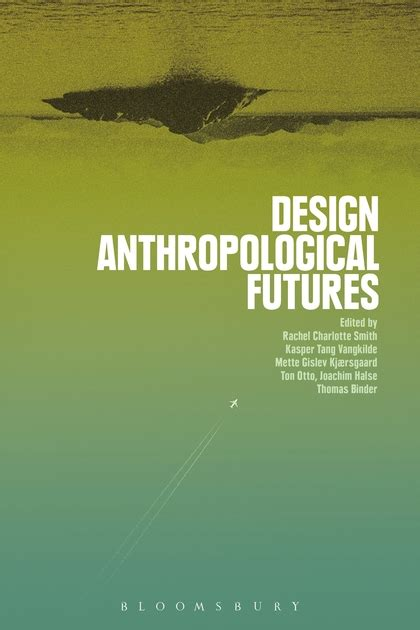 design is not a commodity design anthropological futures rachel charlotte smith