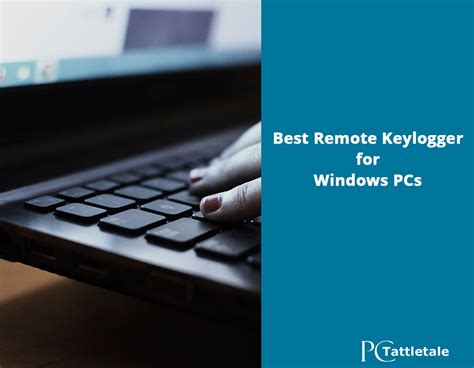 best keylogger program best remote keylogger for windows pcs pc tattletale