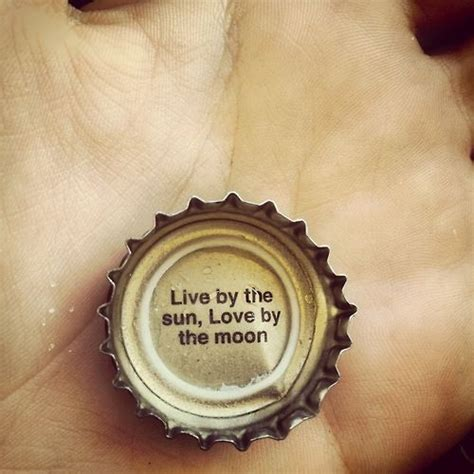 live by the sun love by the moon tattoo live by the sun by the moon bottle cap wisdom