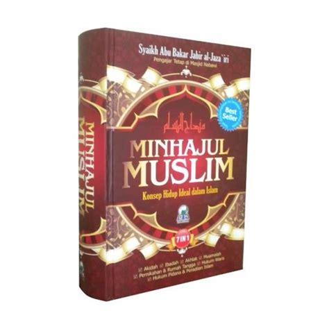 Buku Ensiklopedi Muslim Minhajul Muslim buku minhajul muslim ringkasan ajaran agama islam secara
