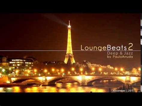 deep jazzy house music lounge beats 2 by paulo arruda deep jazzy house music music weekly news