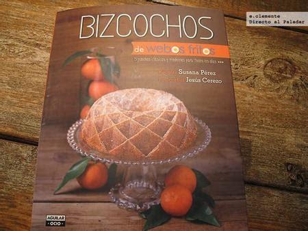 libro bizcochos de webos fritos quot bizcochos quot de webos fritos libro de recetas