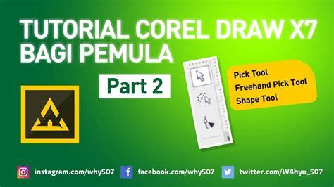 tutorial corel draw x5 bagi pemula tutorial corel draw x7 bagi pemula bagian 2 youtube