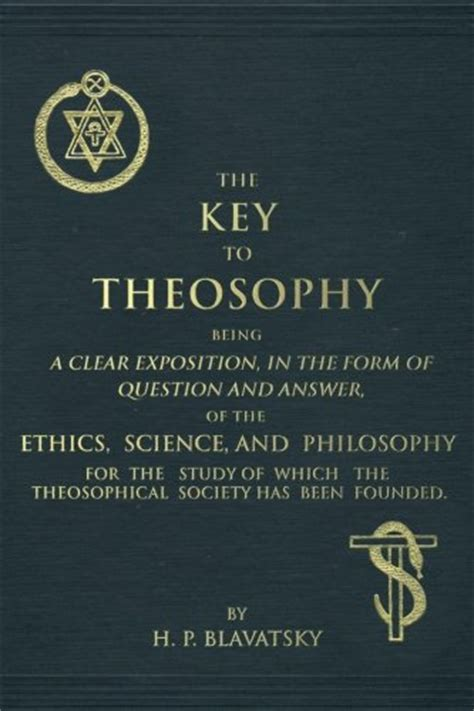 the key to theosophy books key to theosophy the an exposition on the ethics