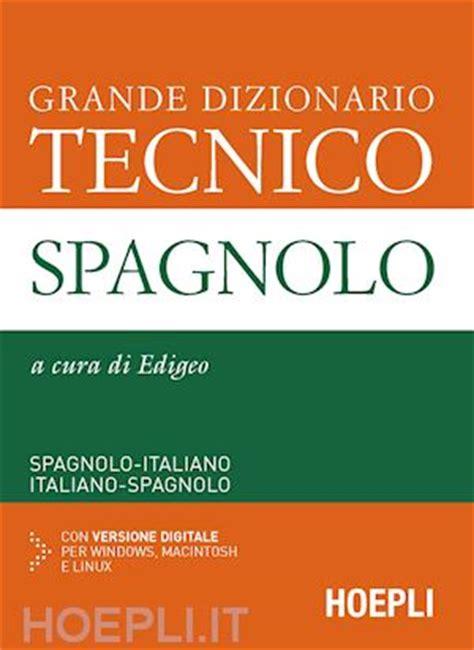 libreria spagnolo grande dizionario tecnico spagnolo edigeo curatore