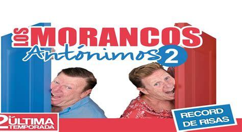 los morancos entradas barcelona los morancos ant 243 nimos 2 en madrid teatro nuevo apolo
