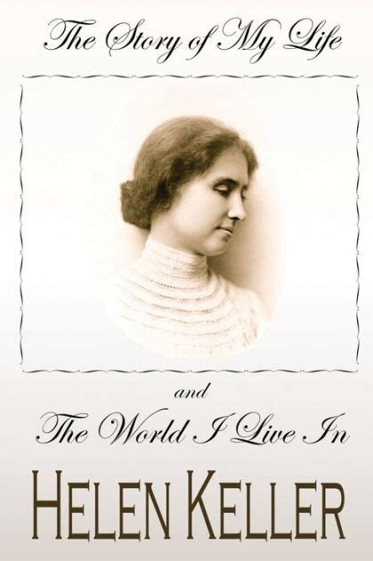 biography helen keller english the story of my life and the world i live in by helen