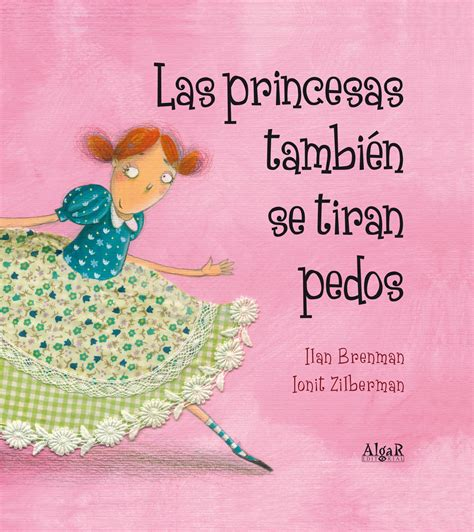 las princesas tambin se 8498453151 las princesas tambi 233 n se tiran pedos my books books spanish and bilingual education