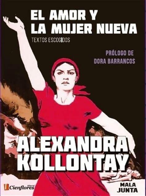 libro mala feminista alexandra kolont 225 i la feminista bolchevique que se convirti 243 en la primera mujer en un gobierno