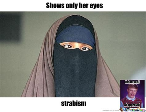 Burka Meme - bad luck burqa by thy59 meme center