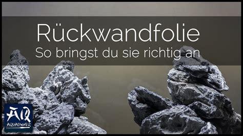 Folie Aquarium Kleben by So Bringst Du Eine R 220 Ckwandfolie An Hintergrundfolie F 252 R