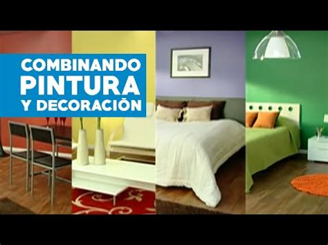 como combinar pintura  decoracion youtube