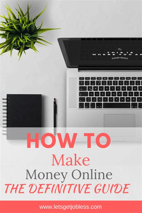 How To Make Money Online As A 13 Year Old - how to make money online the definitive guide let s get jobless