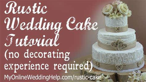 Country Decorations Elegant Rustic Wedding Cake Tutorial No Decorating