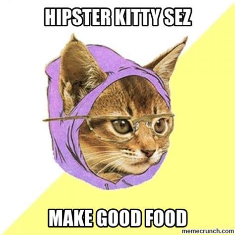 Hipster Kitty Meme - good food