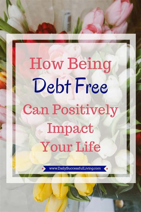 debt   positively impact  life