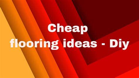 cheap flooring ideas diy