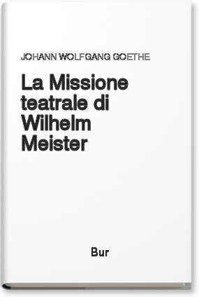 goethe divano occidentale orientale la missione teatrale di wilhelm meister johann wolfgang