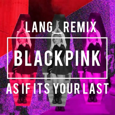 despacito hanin dhiya mp3 3 08mb download now blackpink as if it 180 s your last