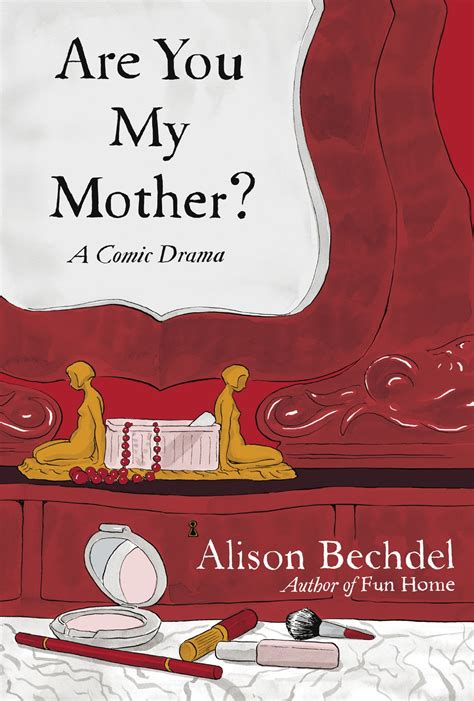are you my mother exclusive alison bechdel on the bechdel test and the new