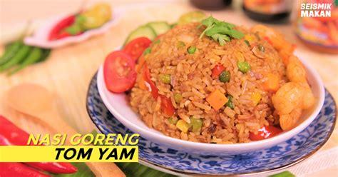 cara membuat nasi goreng untuk 1 orang mengidam nasi goreng tom yam cuba resipi 10 minit ini