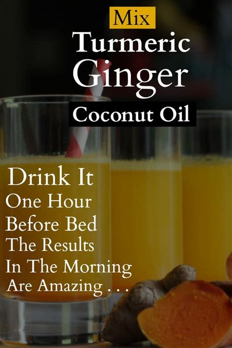 coconut water before bed mix turmeric ginger and coconut oil and drink it one hour