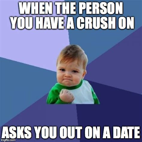 I Have A Crush On You Meme - success kid meme imgflip