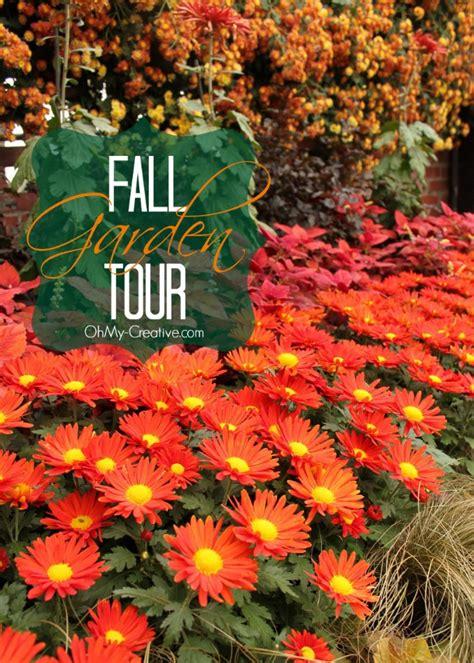 fall flower garden ideas fall flower garden tour oh my creative