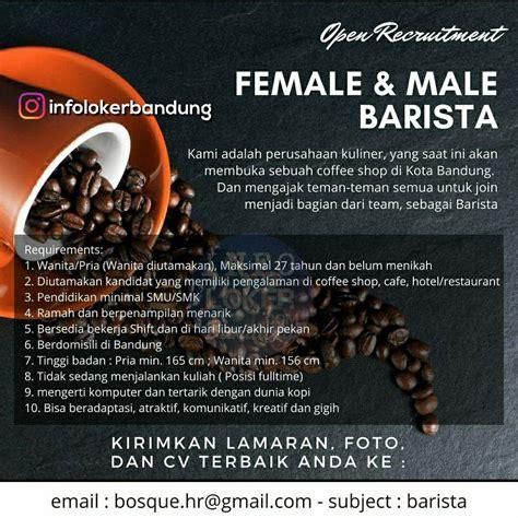 lowongan kerja female male barista bandung agustus
