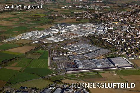 Audi Ag Neckarsulm Kontakt by Luftaufnahme Der Audi Ag In Ingolstadt