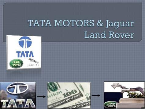 tata and jaguar land rover tata motors and jaguar land rover