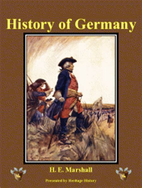 a history of germany books heritage history history of germany by h e marshall