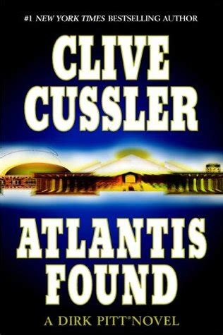atlantis found dirk pitt 15 by clive cussler reviews discussion bookclubs lists