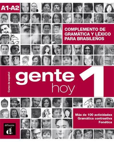 libro gente hoy libro de gente hoy 1 a1 complemento de gram 225 tica y vocabulario para brasile 241 os comprar libro en fnac es