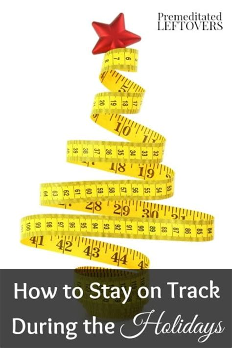 how to your to stay the how to manage your weight during the holidays