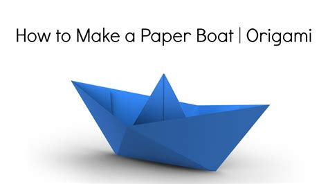 How To Make A Strong Paper Boat - how to make a paper boat origami