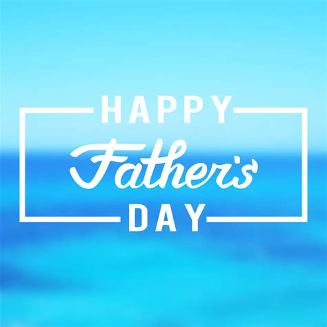 what day is fathers day fathers day wallpapers