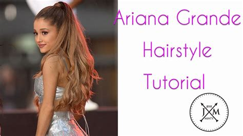 how to do ariana grande high ponytail hairstyles ariana grande high ponytail hairstyle tutorial youtube