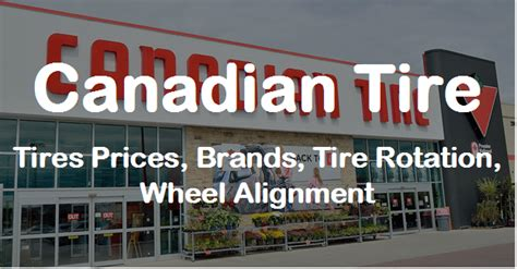 canadian tire tires prices brands tire rotation wheel