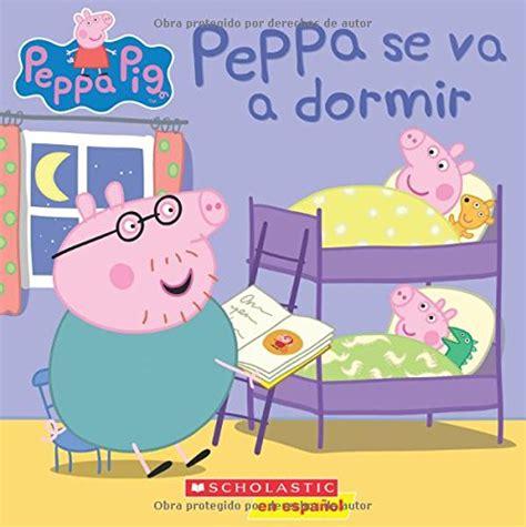 libro peppa va a la libro peppa se va a dormir regalos thecultsite